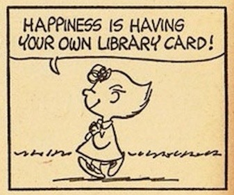 Happiness is having your own library card!; illustrated by Charles Schulz